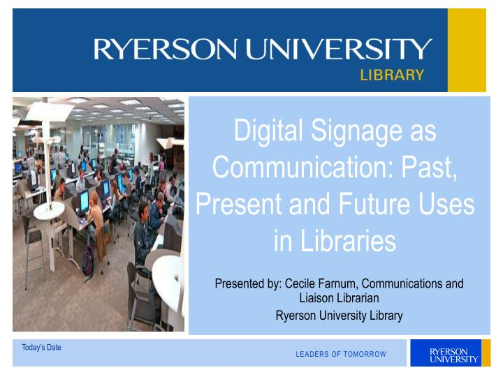 Digital signage as communication past present and future uses in libraries