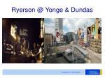 ryerson @ yonge dundas