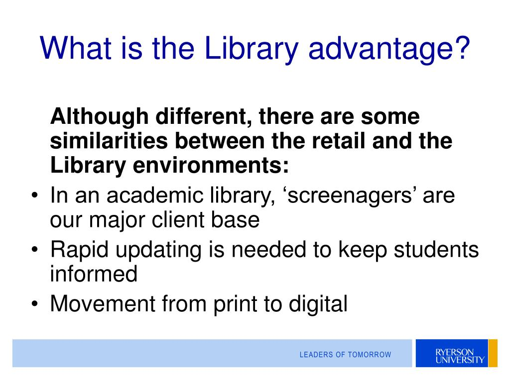 What is the Library advantage?