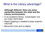 what is the library advantage
