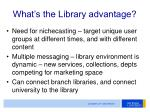 what s the library advantage