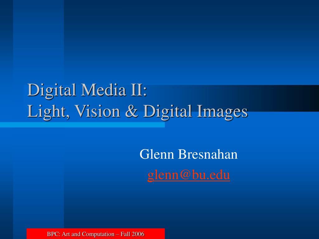digital media ii light vision digital images l.