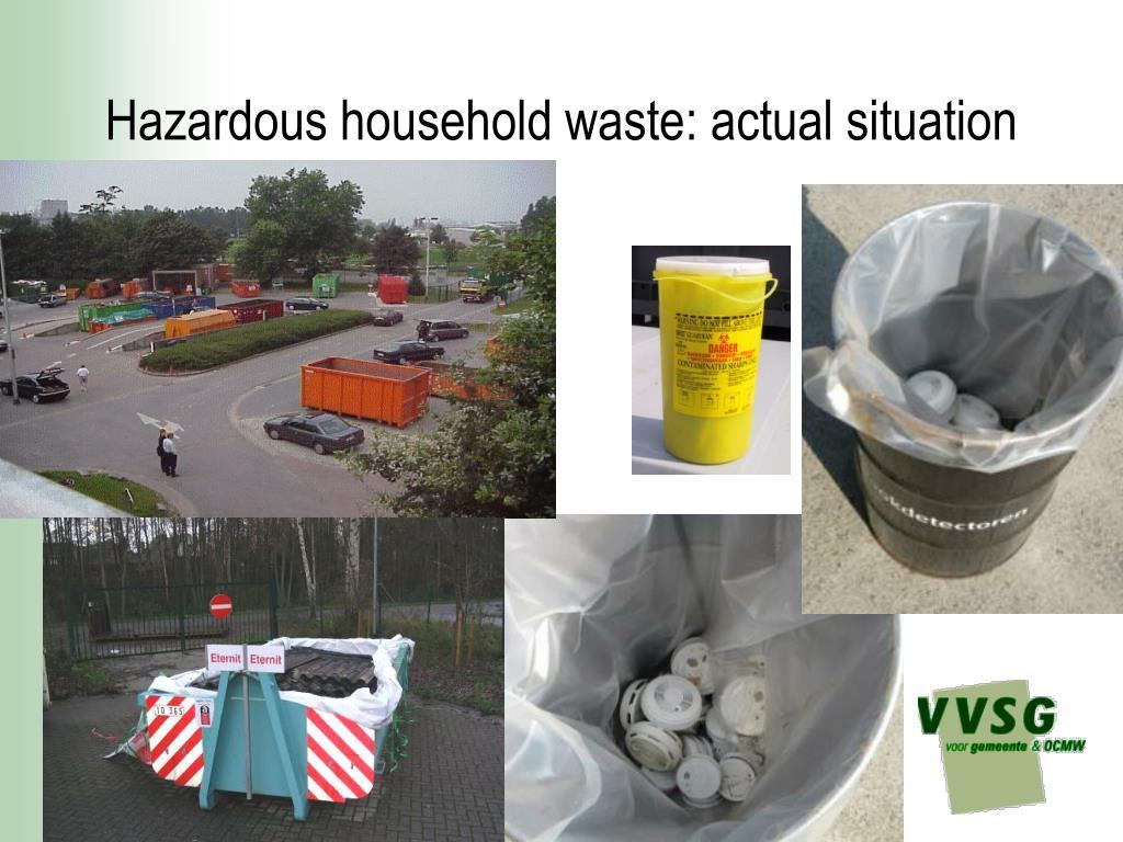 Hazardous household waste: actual situation