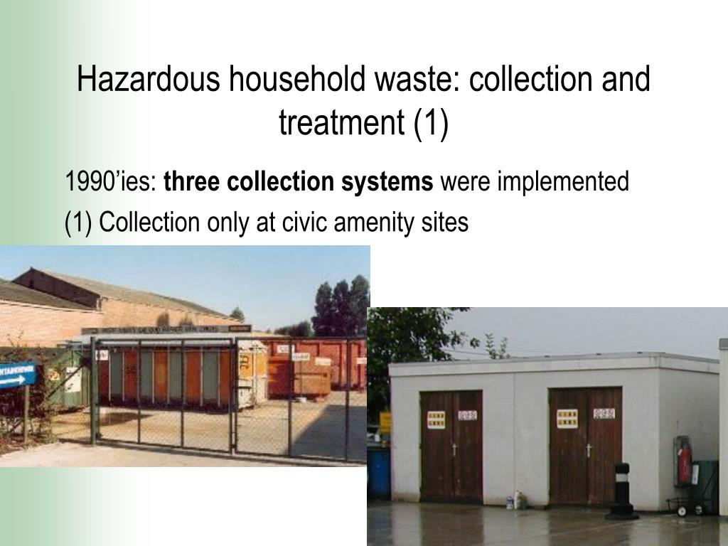 Hazardous household waste: collection and treatment (1)