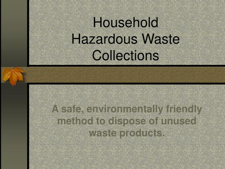household hazardous waste collections n.