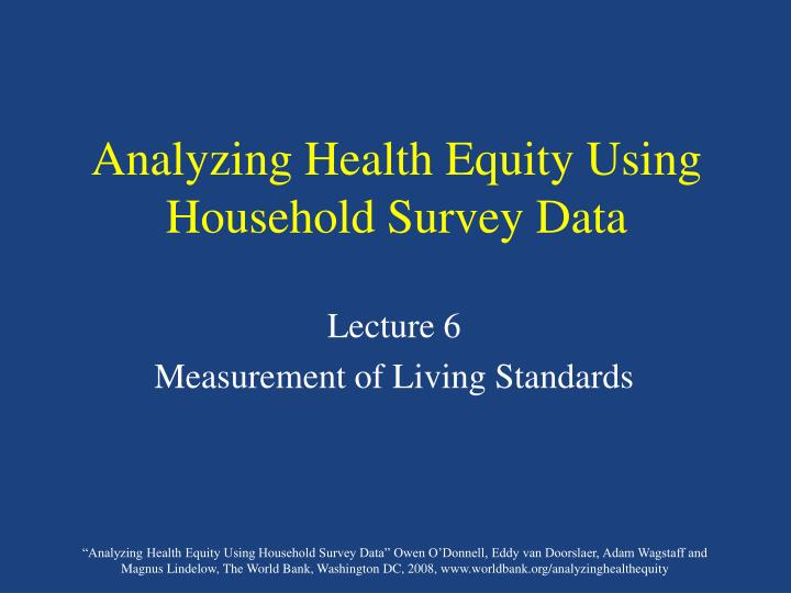 Analyzing health equity using household survey data