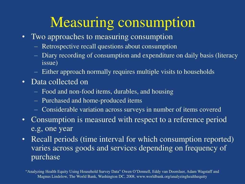 Measuring consumption