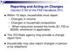 reporting and acting on changes section 5140 of the fns handbook 501