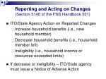 reporting and acting on changes section 5140 of the fns handbook 50139