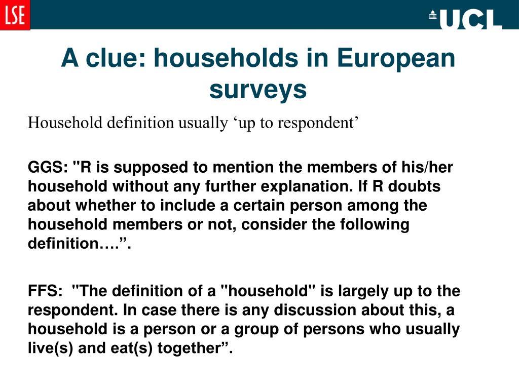 A clue: households in European surveys