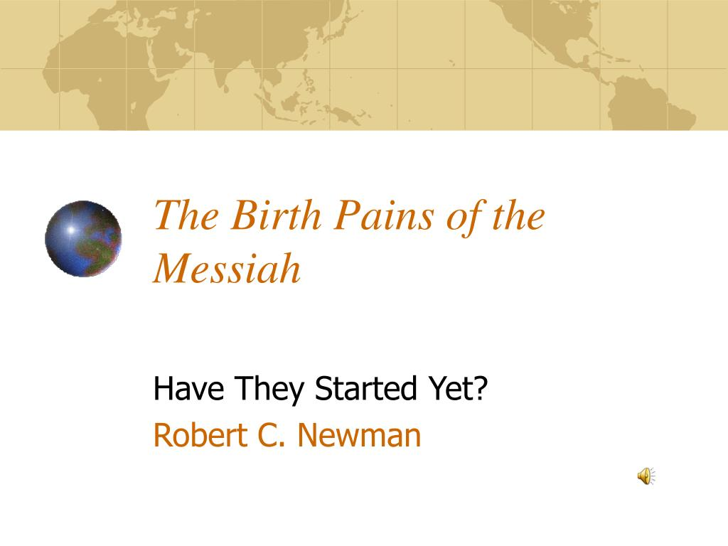the birth pains of the messiah l.