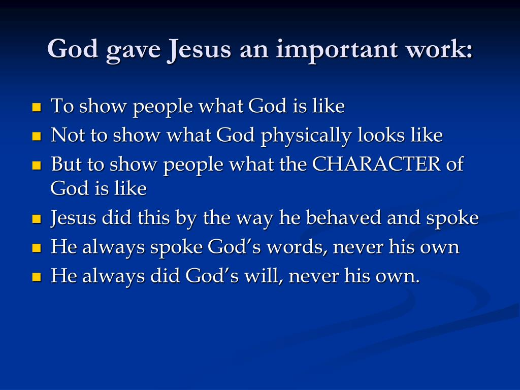 God gave Jesus an important work: