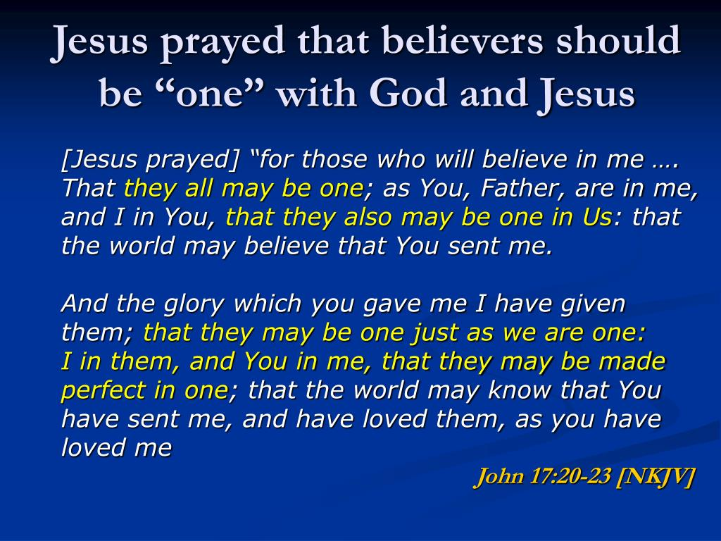 "Jesus prayed that believers should be ""one"" with God and Jesus"