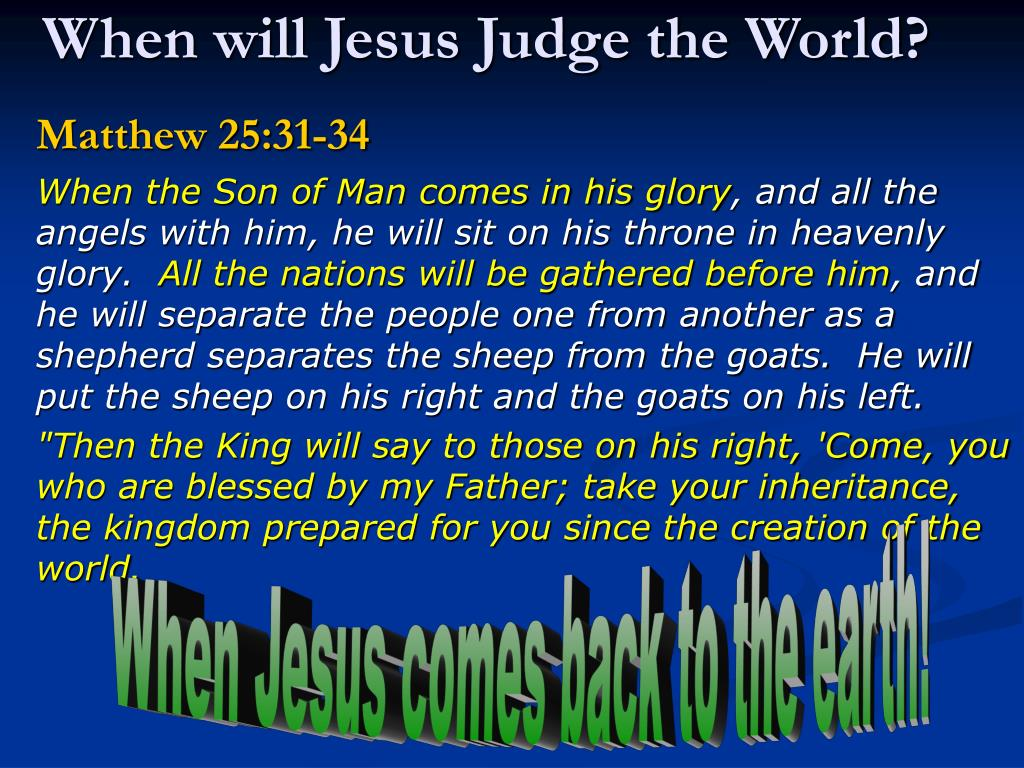 When will Jesus Judge the World?