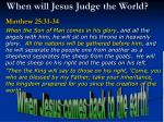 when will jesus judge the world
