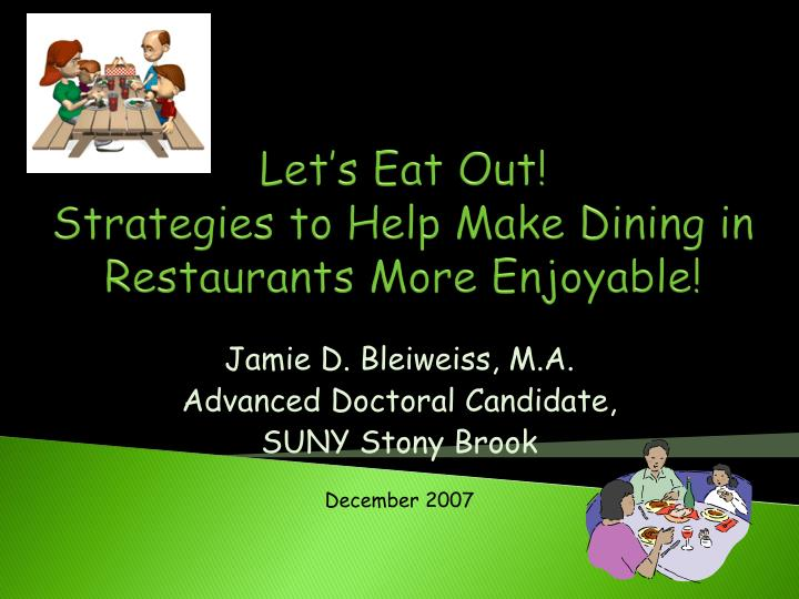 let s eat out strategies to help make dining in restaurants more enjoyable n.