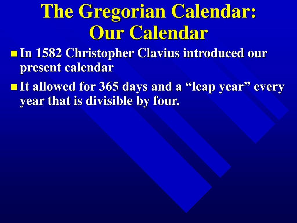 The Gregorian Calendar: