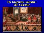 the gregorian calendar our calendar10