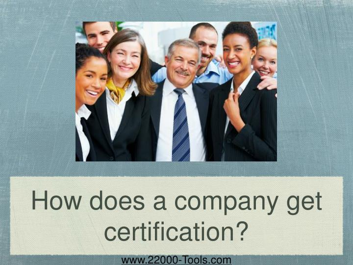How does a company get certification?