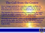 the call from the centre