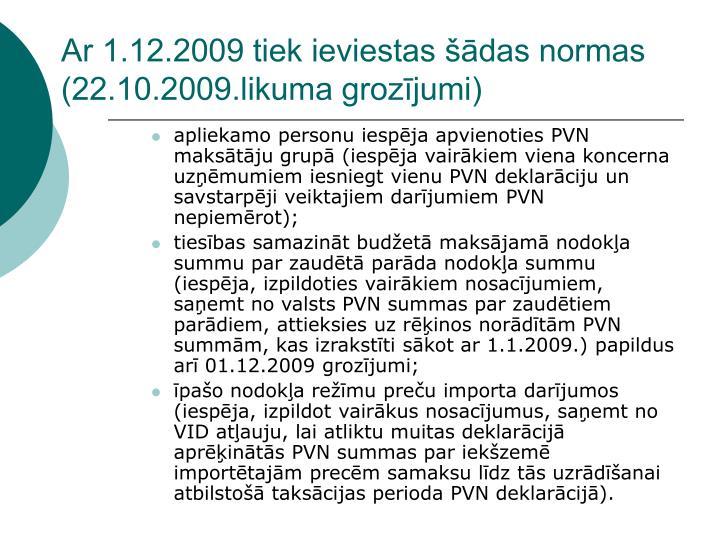Ar 1 12 2009 tiek ieviestas das normas 22 10 2009 likuma groz jumi