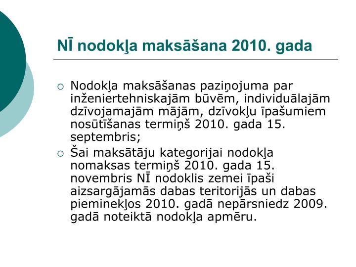 NĪ nodokļa maksāšana 2010. gada
