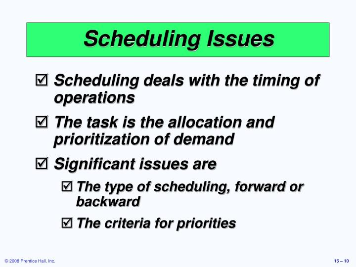 Scheduling Issues