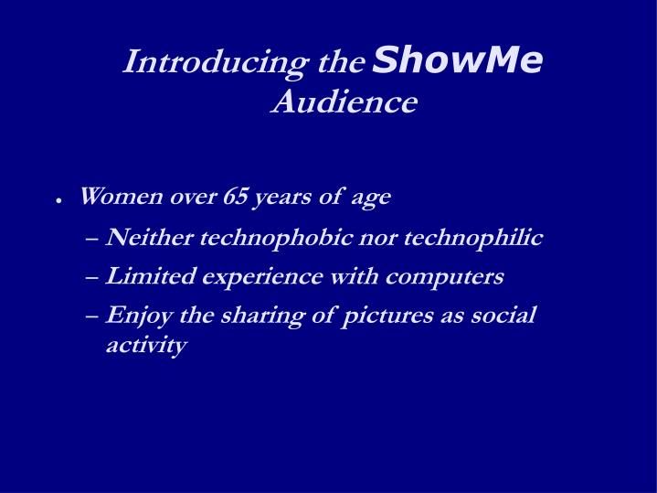 Introducing the showme audience