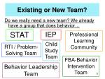 existing or new team