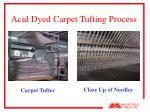acid dyed carpet tufting process