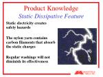 product knowledge static dissipative feature