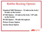 rubber backing options