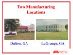 two manufacturing locations