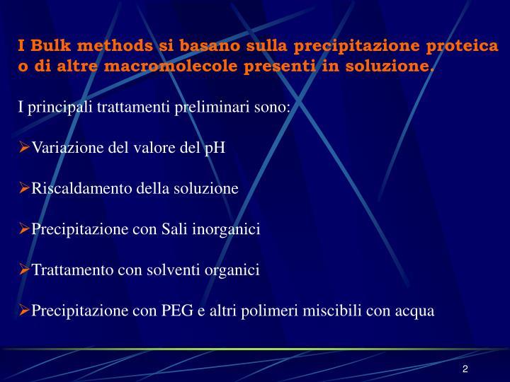 I Bulk methods si basano sulla precipitazione proteica