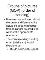groups of pictures gop order of sending