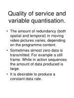 quality of service and variable quantisation