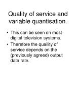 quality of service and variable quantisation22