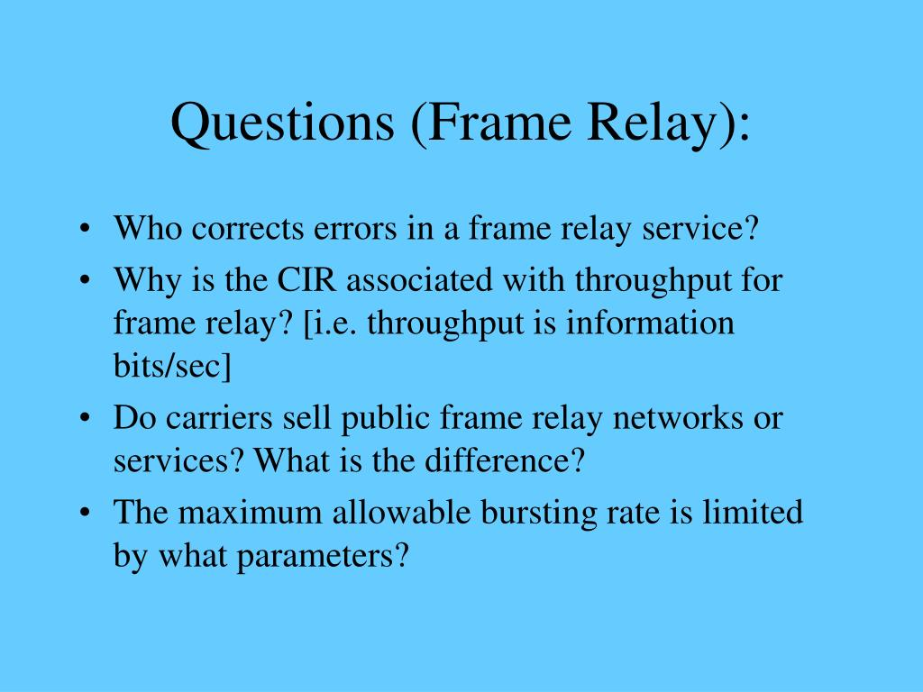 Questions (Frame Relay):
