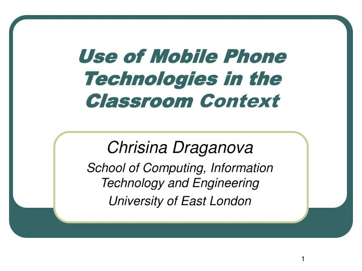 use of mobile phone technologies in the classroom context n.
