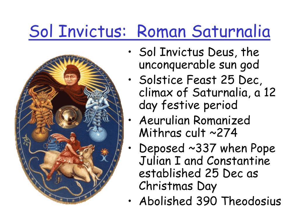 Sol Invictus:  Roman Saturnalia