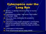 cyberspace over the long run