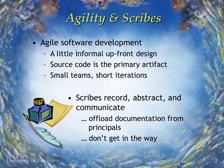 Agility scribes