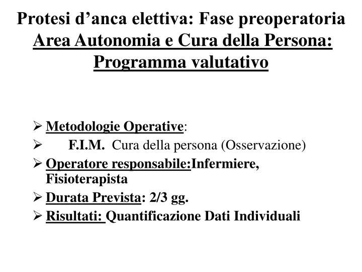 Protesi d anca elettiva fase preoperatoria area autonomia e cura della persona programma valutativo