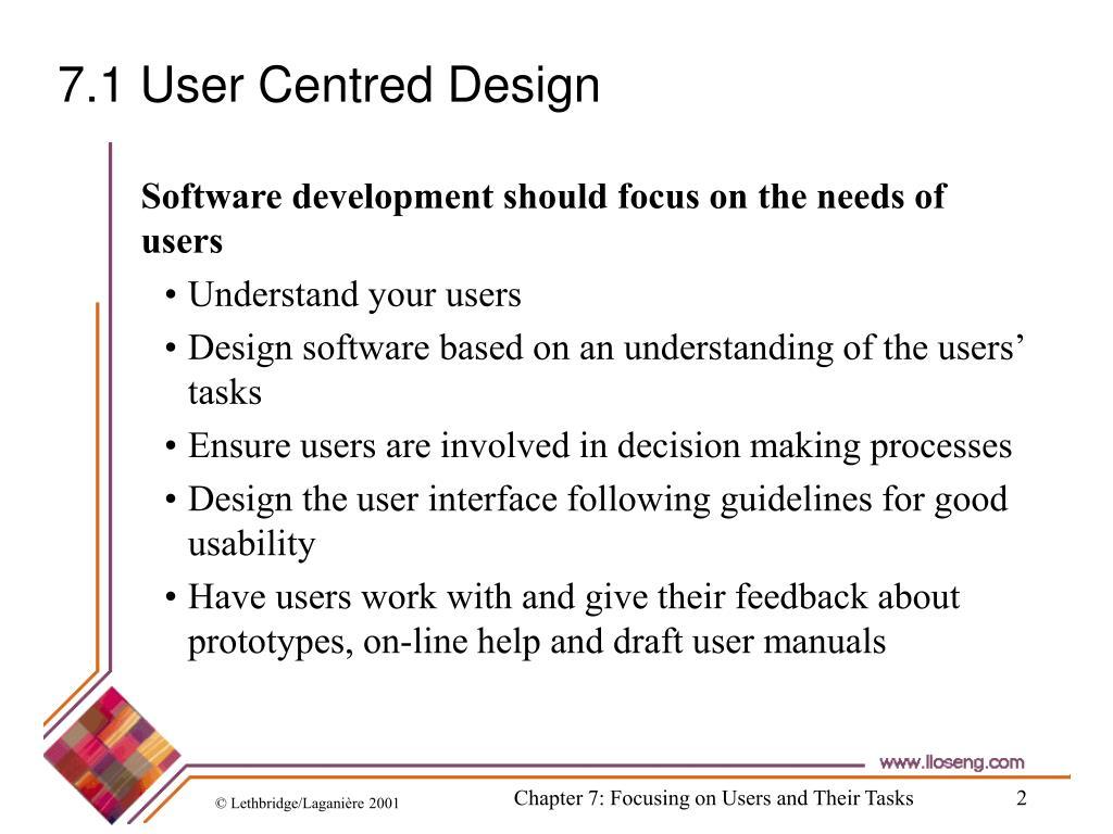 7.1 User Centred Design