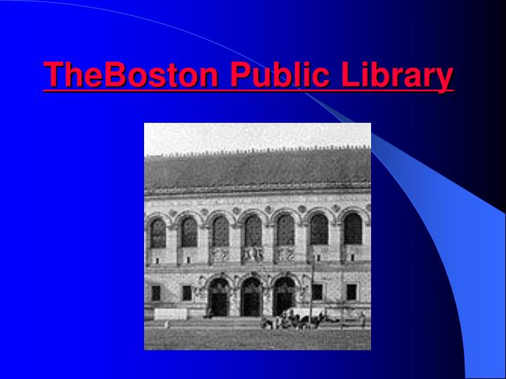 TheBoston Public Library