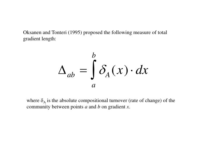 Oksanen and Tonteri (1995) proposed the following measure of total gradient length: