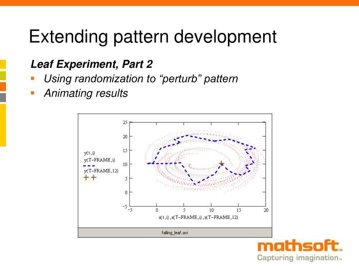 Extending pattern development