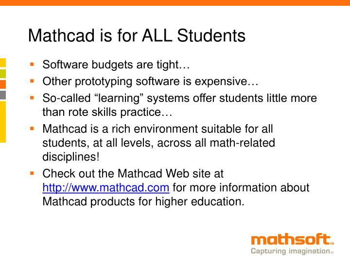 Mathcad is for ALL Students
