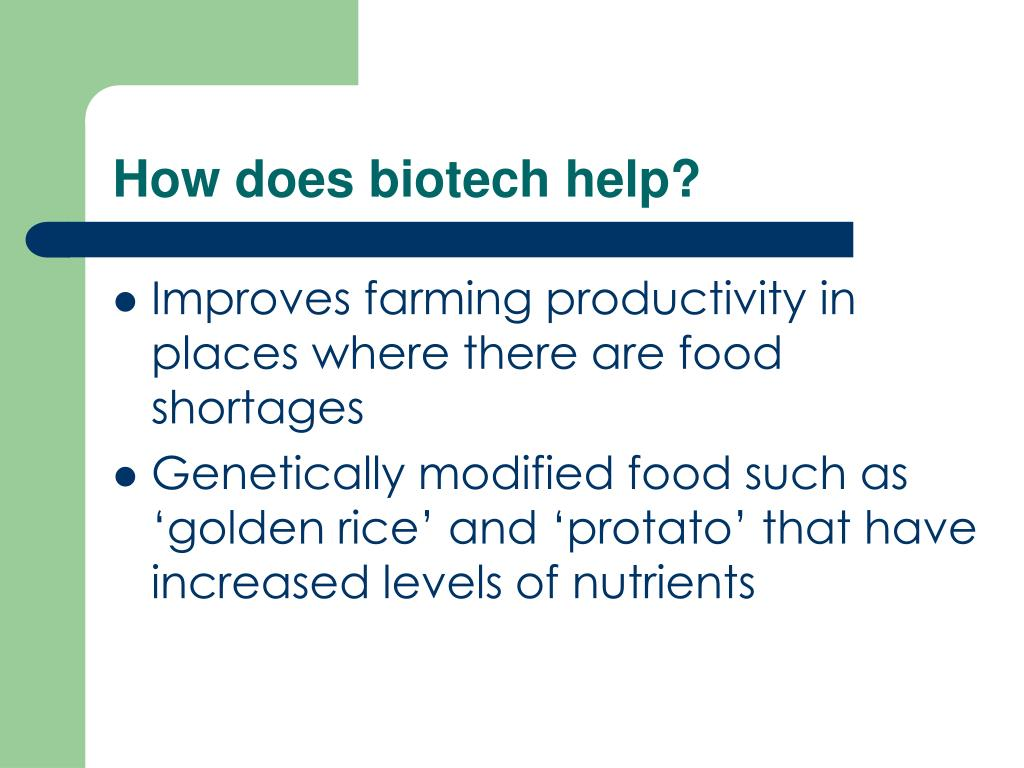 How does biotech help?