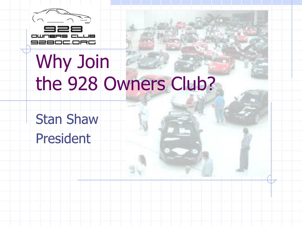 why join the 928 owners club l.